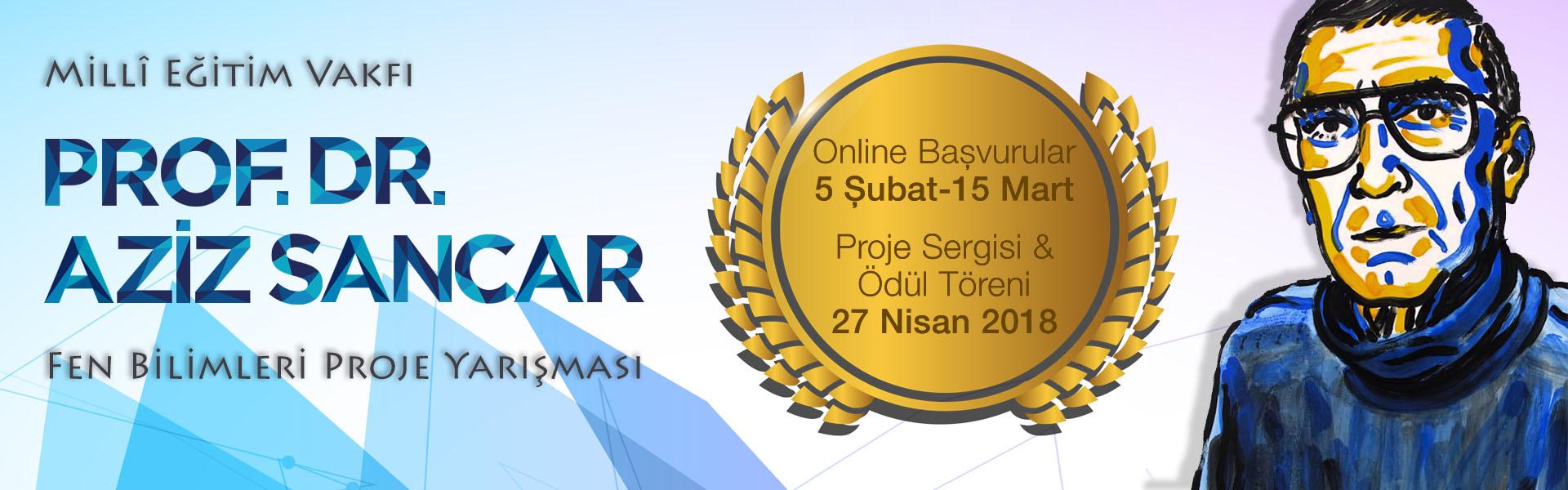 Millî Eğitim Vakfı Prof.Dr Aziz Sancar Fen Bilimleri Araştırma Projeleri Yarışması- 2018